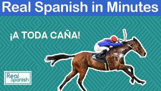 Real Spanish in Minutes Transcripción: ¡A toda caña!