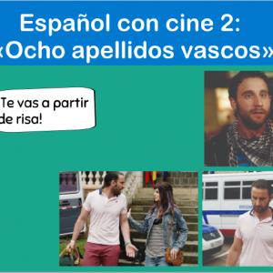 Español con cine 2: «Ocho apellidos vascos»