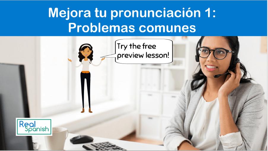 Mejora tu pronunciación 1: «Problemas comunes»