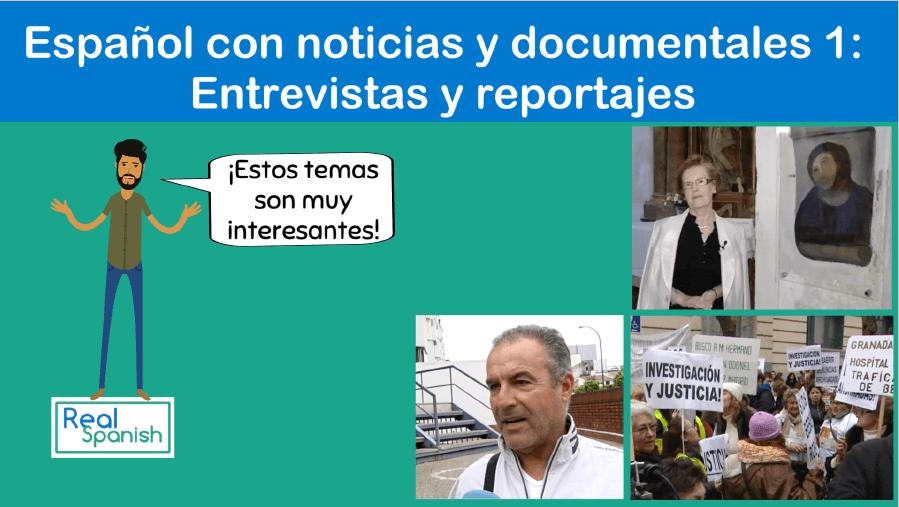 Español con noticias y documentales 1: Entrevistas y reportajes