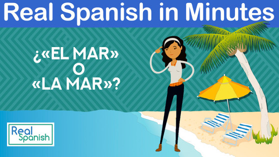 Real Spanish in Minutes. ¿El mar/la mar? Learn the difference, plus some expressions with «mar».
