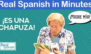 Real Spanish in Minutes. «¡Es una chapuza!» and other useful phrases in Spanish