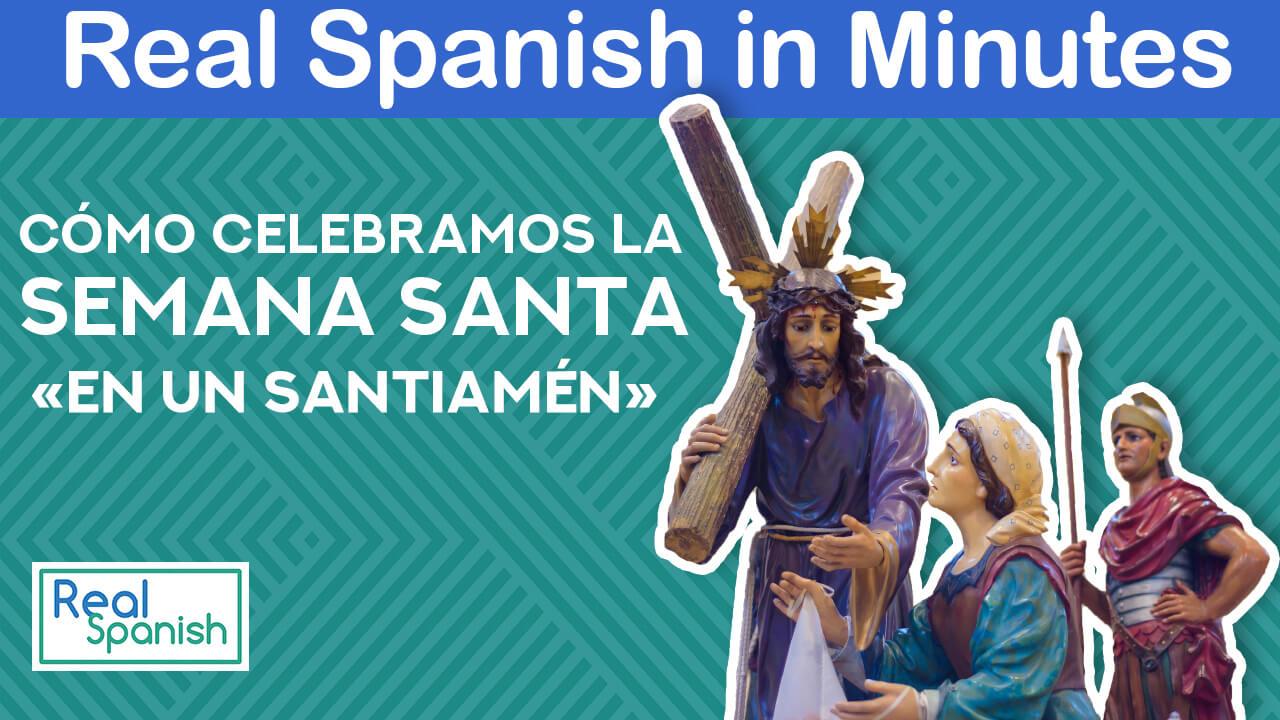 «En un santiamén» y otras expresiones relacionadas con Semana Santa