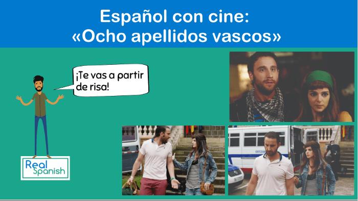 Español con cine: Ocho apellidos vascos