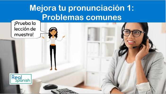 Mejora tu pronunciación 1