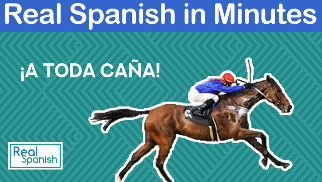 Spanish in minutes - ¡A toda caña!