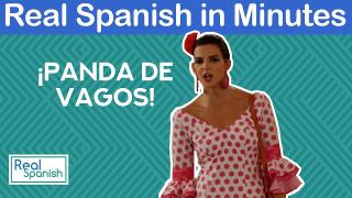 Spanish in minutes - Panda de vagos